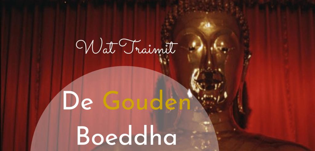 wat traimit gouden boeddha bangkok