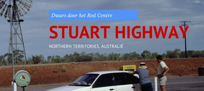 Over de Stuart Highway naar Alice Springs