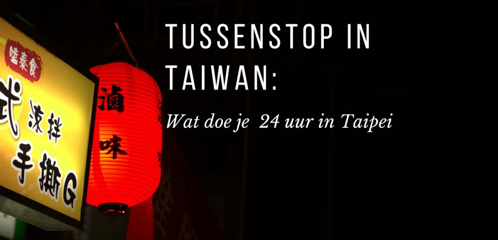 tussenstop in taiwan, travelkees